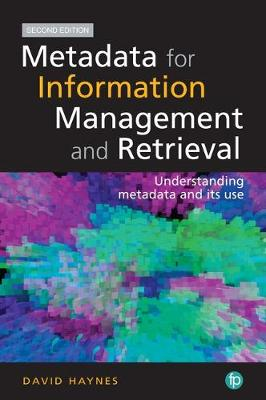 Metadata for Information Management and Retrieval. 2nd Edition - David Haynes