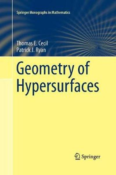 Geometry of Hypersurfaces - Thomas E. Cecil