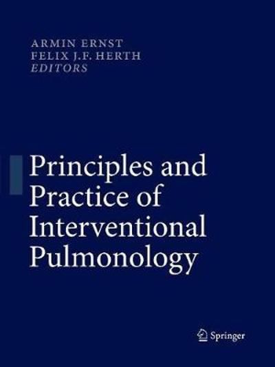 Principles and Practice of Interventional Pulmonology - Armin Ernst