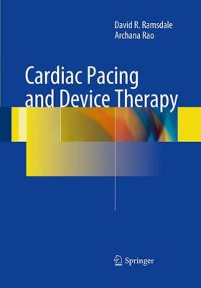 Cardiac Pacing and Device Therapy - David R. Ramsdale