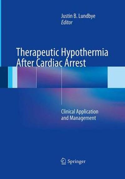Therapeutic Hypothermia After Cardiac Arrest - Justin B. Lundbye