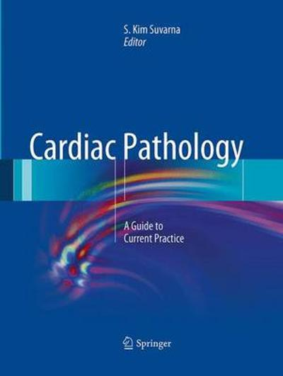 Cardiac Pathology - Simon Suvarna