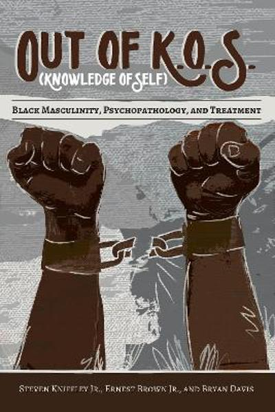 Out of K.O.S. (Knowledge of Self) - Steven Kniffley Jr.