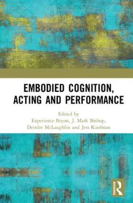 Embodied Cognition, Acting and Performance - Experience Bryon