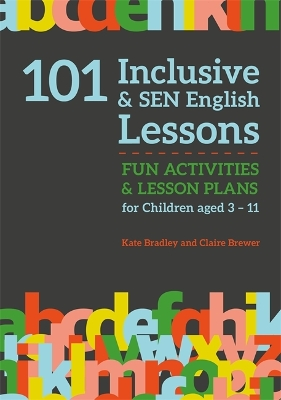 101 Inclusive and SEN English Lessons - Claire Brewer