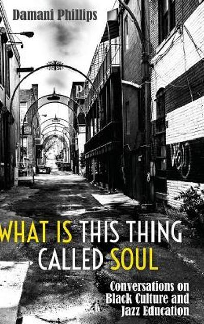 What Is This Thing Called Soul - Damani Phillips