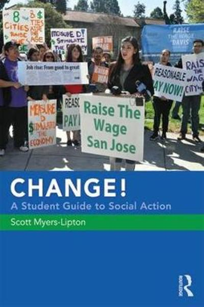 CHANGE! A Student Guide to Social Action - Scott Myers-Lipton
