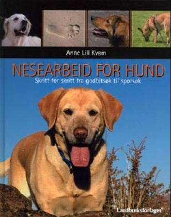 Nesearbeid for hund - Anne Lill Kvam