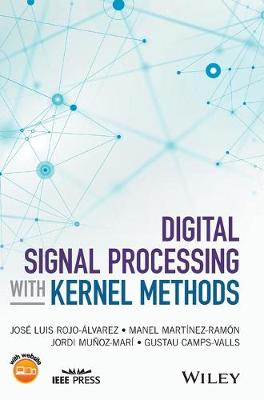 Digital Signal Processing with Kernel Methods - Jose Luis Rojo-Alvarez