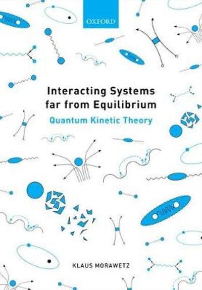 Interacting Systems far from Equilibrium - Klaus Morawetz