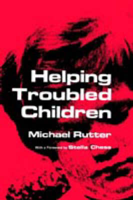 Helping Troubled Children - M. Rutter