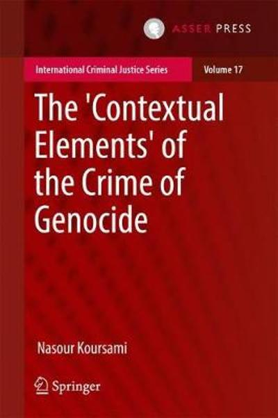 The 'Contextual Elements' of the Crime of Genocide - Nasour Koursami