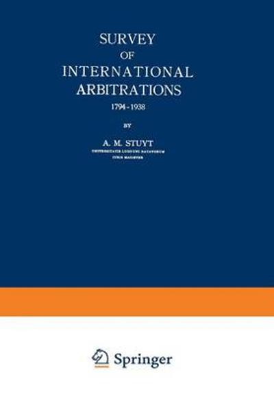 Survey of International Arbitrations 1794-1938 - A. M. Stuyt