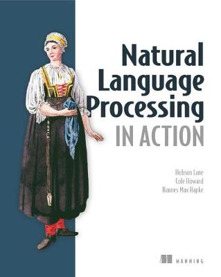 Natural Language Processing in Action - Lane Hobson