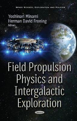Field Propulsion Physics & Intergalactic Exploration - Yoshinari Minami