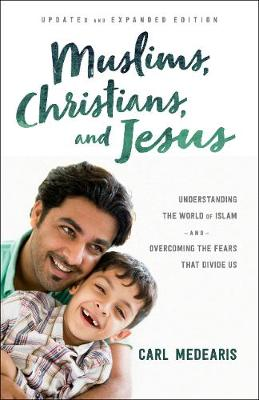 Muslims, Christians, and Jesus - Carl Medearis
