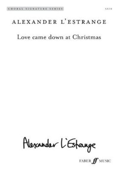 Love Came Down at Christmas - Alexander L'Estrange