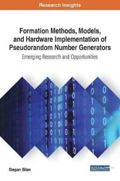 Formation Methods, Models, and Hardware Implementation of Pseudorandom Number Generators - Stepan Bilan