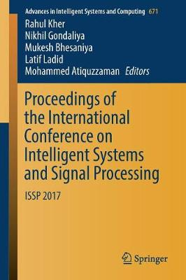Proceedings of the International Conference on Intelligent Systems and Signal Processing - Rahul Kher