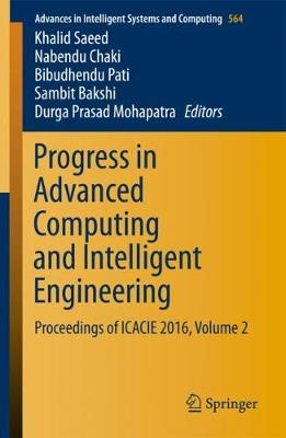 Progress in Advanced Computing and Intelligent Engineering - Khalid Saeed