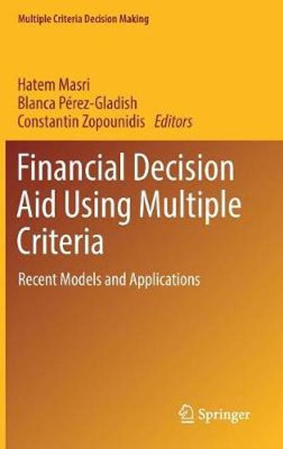 Financial Decision Aid Using Multiple Criteria - Hatem Masri