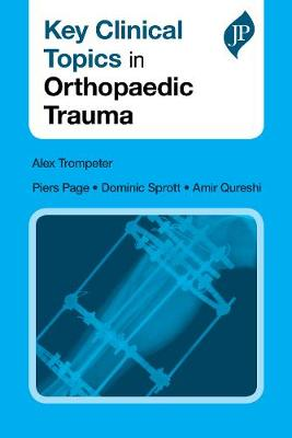 Key Clinical Topics in Orthopaedic Trauma - Alex Trompeter