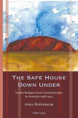 The Safe House Down Under - Anna Rosenbaum