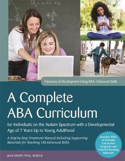 A Complete ABA Curriculum for Individuals on the Autism Spectrum with a Developmental Age of 7 Years Up to Young Adulthood - Carolline Turnbull