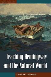 Teaching Hemingway and the Natural World - Kevin Maier