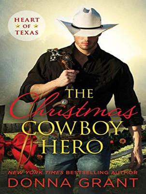 The Christmas Cowboy Hero - Donna Grant