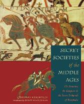 Secret Societies of the Middle Ages -