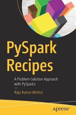 PySpark Recipes - Raju Kumar Mishra