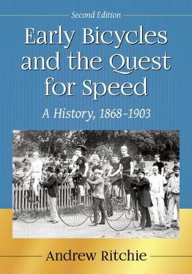 Early Bicycles and the Quest for Speed - Andrew Ritchie