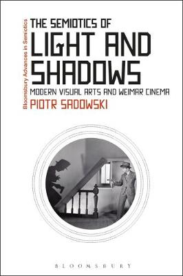 The Semiotics of Light and Shadows - Piotr Sadowski