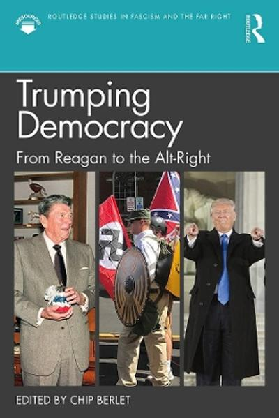 Trumping Democracy - Chip Berlet