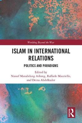 Islam in International Relations - Nassef Manabilang Adiong