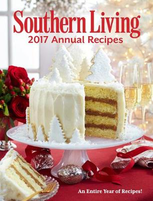 Southern Living 2017 Annual Recipes - Southern Living