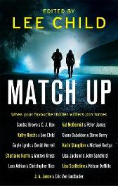 Match Up - Lee Child Sandra Brown C. J. Box Val McDermid  Peter James Kathy Reichs Diana Gabaldon Steve Berry Gayle Lynds David Morrell