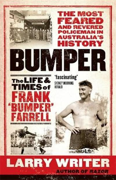 Bumper: The Life and Times of Frank 'Bumper' Farrell - Larry Writer