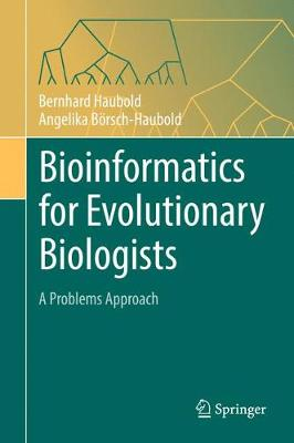 Bioinformatics for Evolutionary Biologists - Bernhard Haubold