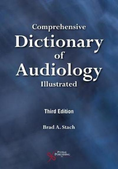 Comprehensive Dictionary of Audiology - Brad A. Stach
