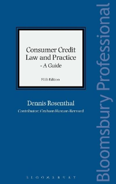 Consumer Credit Law and Practice - A Guide - Dennis Rosenthal