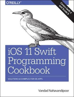 iOS 11 Swift Programming Cookbook - Vandad Nahavandipoor