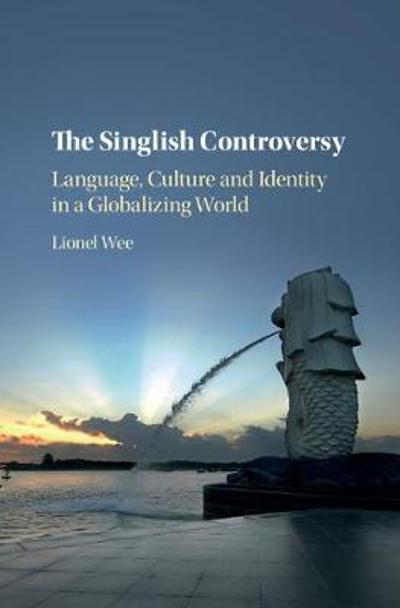 The Singlish Controversy - Lionel Wee