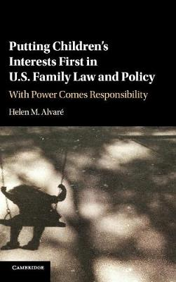 Putting Children's Interests First in US Family Law and Policy - Helen M. Alvare