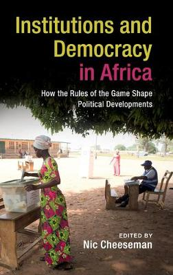 Institutions and Democracy in Africa - Nic Cheeseman