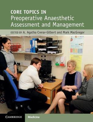 Core Topics in Preoperative Anaesthetic Assessment and Management - Agnieszka Crerar-Gilbert