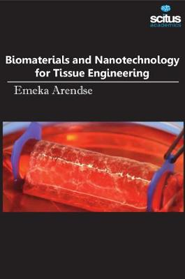 Biomaterials and Nanotechnology for Tissue Engineering - Emeka Arendse
