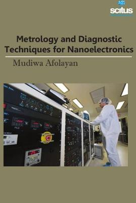 Metrology and Diagnostic Techniques for Nanoelectronics - Mudiwa Afolayan
