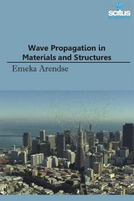 Wave Propagation in Materials and Structures - Emeka Arendse